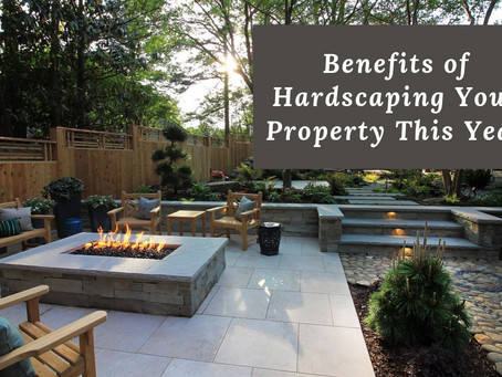 Benefits of Hardscaping Your Property This Year