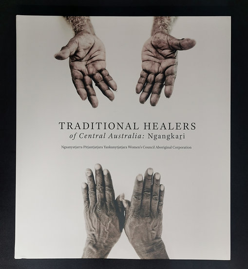 Traditional Healers of Central Australia: Ngangkari by NPY Women's Council