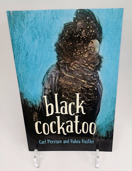 Black Cockatoo by Carl Merrison and Hakea Hustler