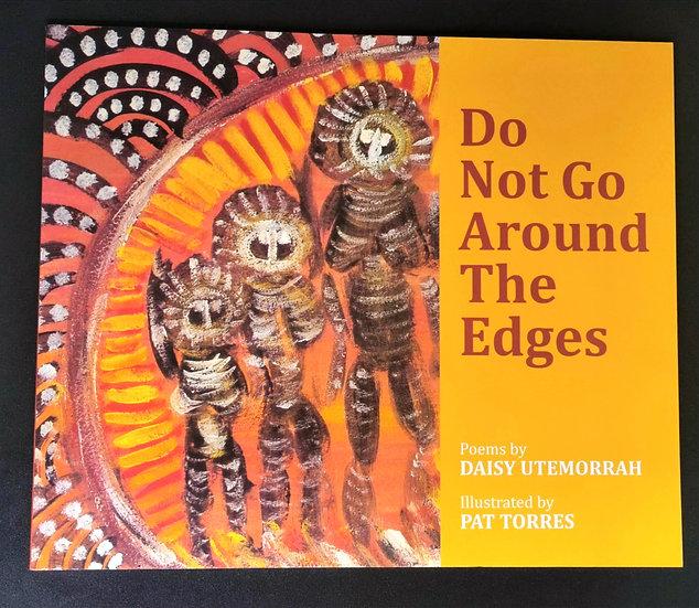 """Do Not Go Around The Edges"" by Daisy Utemorrah"