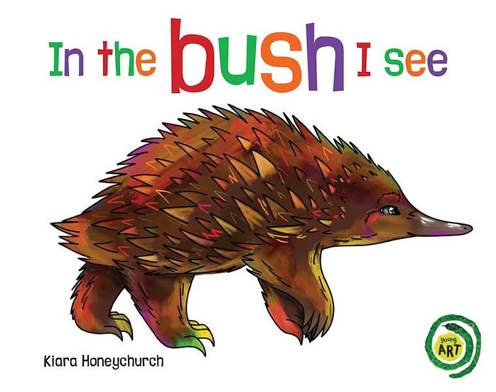 In the Bush I See (Young Art series) by Magabala Books