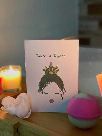 """You're a Queen"" Card"