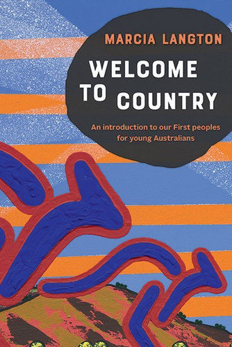 """""""Welcome To Country: Schools Edition"""" by Marcia Langton"""
