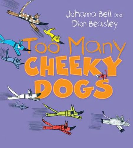 """Too Many Cheeky Dogs"" by Johanna Bell and Dion Beasley (Illustrator)"