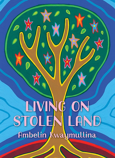 """""""Living on Stolen Land"""" by Ambelin Kwaymullina"""