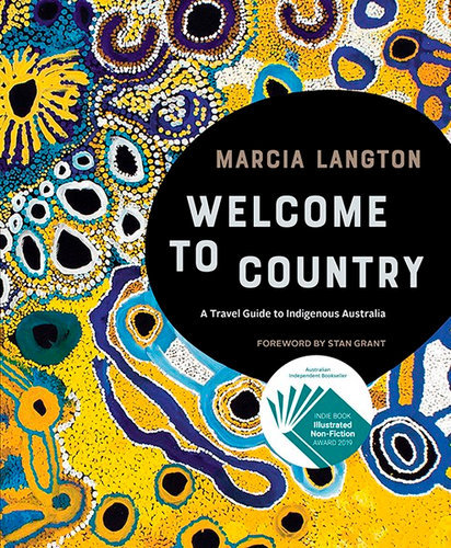 """""""Welcome to Country: A Travel Guide to Indigenous Australia"""" by Marcia Langton"""