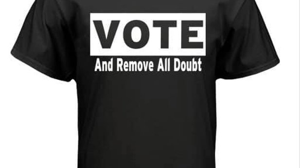 Vote And Remove All Doubt