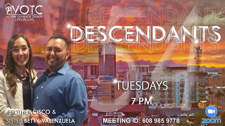 Descendants 54 Lifegroup Tuesdays ZOOM w