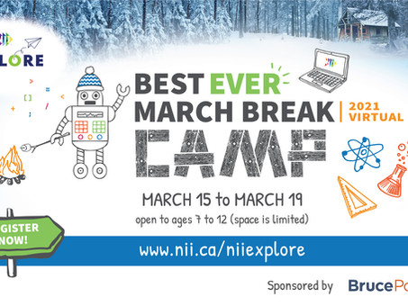NII Explore's Best Ever March Break Camp registration is now open