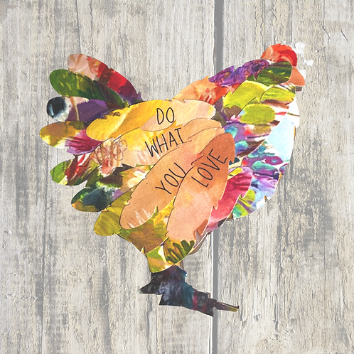 DO WHAT YOU LOVE CHICKEN MAGNET