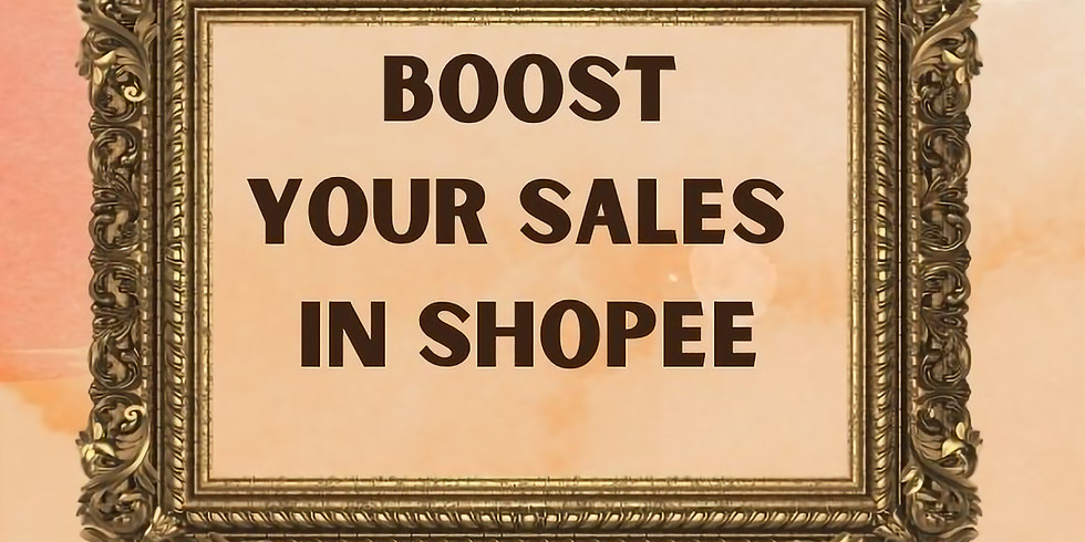 Intro to Our Boost Your Sales in Shopee Webinar