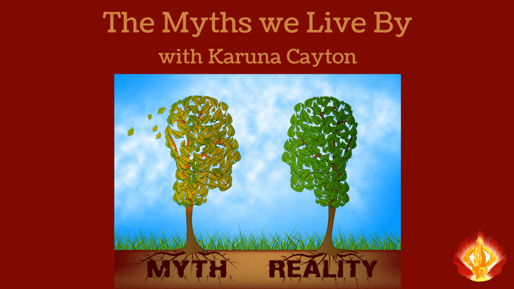 The Myths We Live By with Karuna Cayton