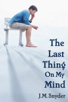 The Last Thing on My Mind by J.M. Snyder