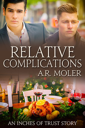 Relative Complications [Inches of Trust] by A.R. Moler