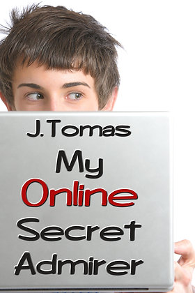 My Online Secret Admirer by J. Tomas