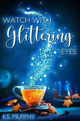 Watch With Glittering Eyes by K.S. Murphy