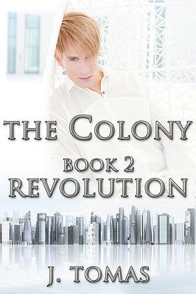 Revolution [The Colony Book 2] by J. Tomas