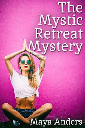 The Mystic Retreat Mystery by Maya Anders