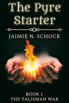 The Pyre Starter [The Talisman War Book 1] by Jaimie N. Schock