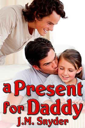A Present for Daddy by J.M. Snyder