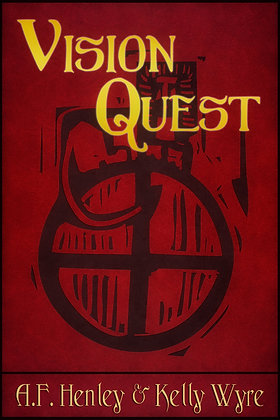 Vision Quest by A.F. Henley & Kelly Wyre