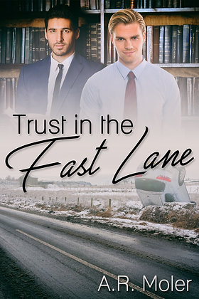 Trust in the Fast Lane by A.R. Moler
