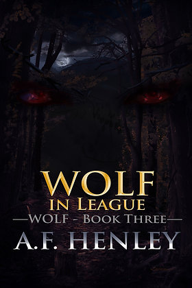 Wolf, in League [Wolf 3] by A.F. Henley