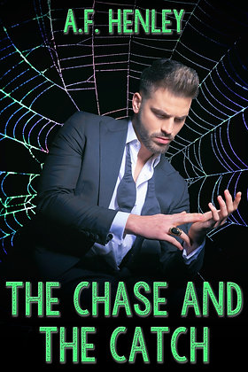 The Chase and the Catch by A.F. Henley