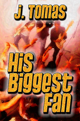 His Biggest Fan by J. Tomas