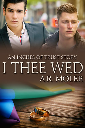I Thee Wed [Inches of Trust] by A.R. Moler