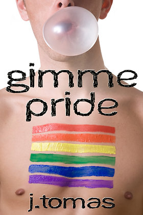Gimme Pride by J. Tomas