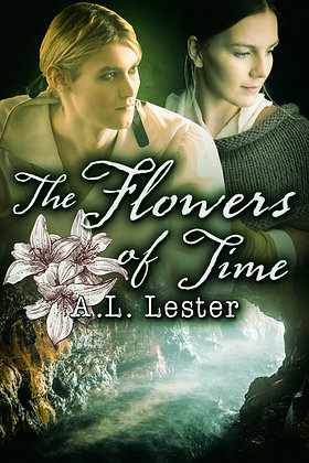 The Flowers Of Time [Lost In Time] by A.L. Lester