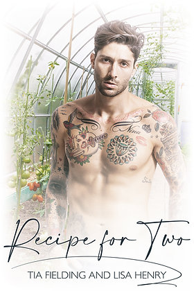 Recipe for Two by Tia Fielding & Lisa Henry