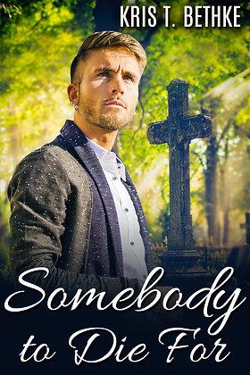 Somebody to Die For [Requiem] by Kris T. Bethke