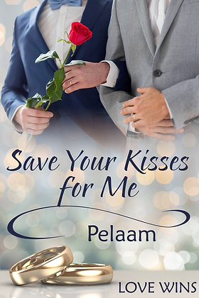 Save Your Kisses for Me by Pelaam