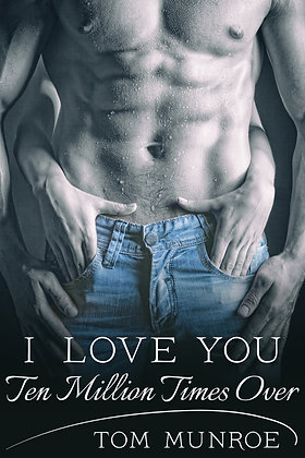 I Love You Ten Million Times Over by Tom Munroe