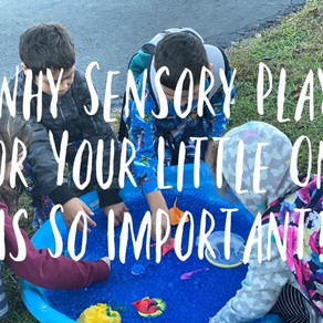 Why Sensory Play For Your Little One Is So Important!