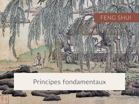 Les principes fondamentaux du Feng shui.