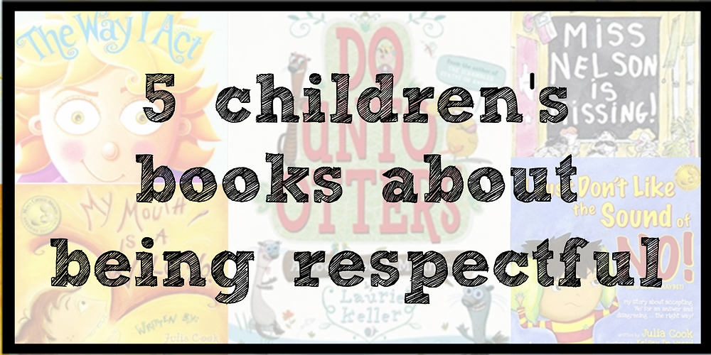children's books about being respectful