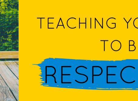 TEACHING KIDS TO BE RESPECTFUL