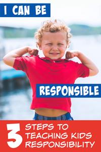 3 steps to teaching kids responsibility