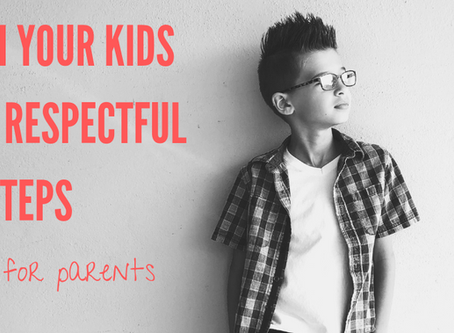 Teach Your Kids to be Respectful in 5 Steps