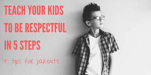 how to teach your kids to be respectful