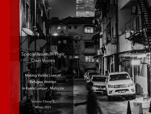 Displaced Voices Special Issue: Making Visible Lives of Refugee Women In Kuala Lumpur, Malaysia