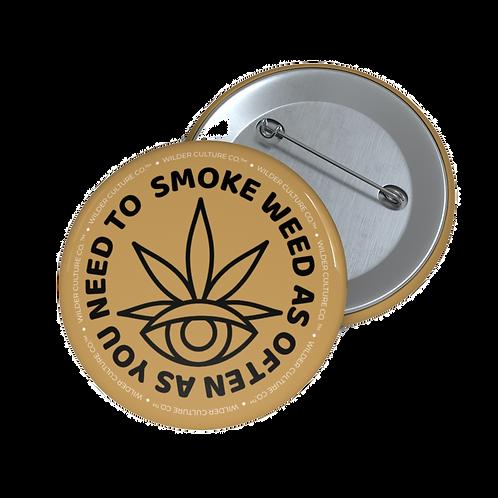 """""""Smoke Often"""" Button (Tan)"""
