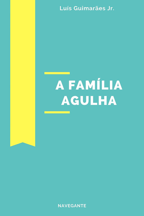 A Família Agulha
