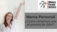 Marca personal: ¿Cómo construyo una propuesta de valor?