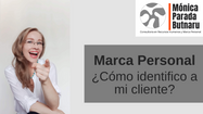 Marca Personal: ¿Cómo identifico a mi cliente?
