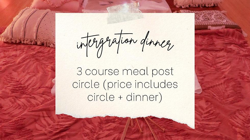 Women's Circle + Integration dinner