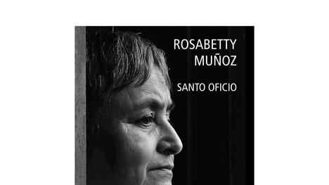 Santo Oficio – Rosabetty Muñoz